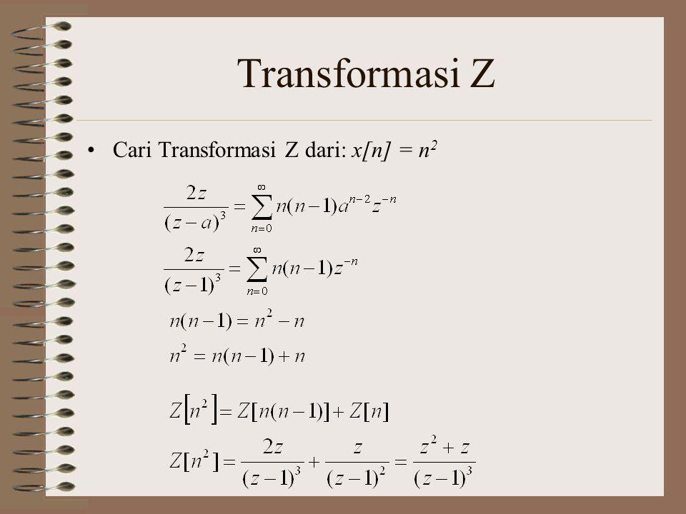 Transformasi Z Cari Transformasi Z dari: x[n] = n2